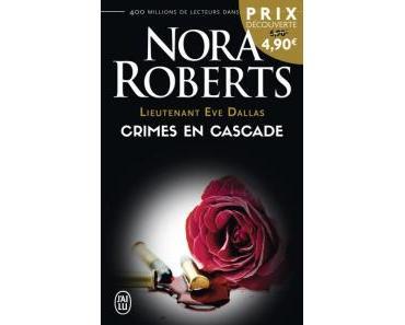 Lieutenant Eve Dallas, Tome 4 : Crimes en cascade de Nora Roberts – Un couple passionné, une cible pour les autres !