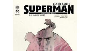 Clark kent superman tome homme d'acier