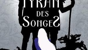tyran Songes