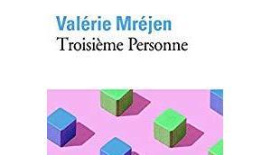 Troisième personne Valérie Mréjen (entre **** mais plus près ****)