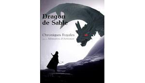 Dragon sable, tome Chroniques Royales suivi Mémoires d'Outremer Marc Ismier