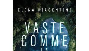 Chronique Vaste comme nuit Elena Piacentini (Fleuve)