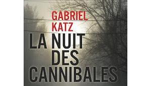 NUIT CANNIBALES Gabriel Katz