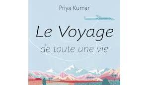 voyage toute Priya Kumar