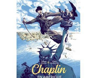 Chaplin, tome 1 : En Amérique de Laurent Seksik et David François