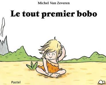 Le Tout Premier Bobo de Michel Van Zeveren