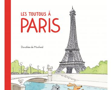 Les toutous à Paris - Dorothée de Monfreid
