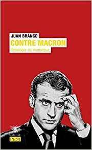 Contre Macron, Juan Branco