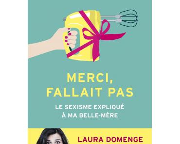 """""""Merci, fallait pas !"""" de Laura Domenge"""