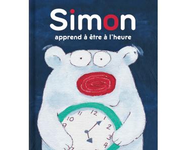 """""""Simon apprend à être à l'heure"""" et """"L'anniversaire de Simon"""" de Lisa Lucas et Laurie Stein"""