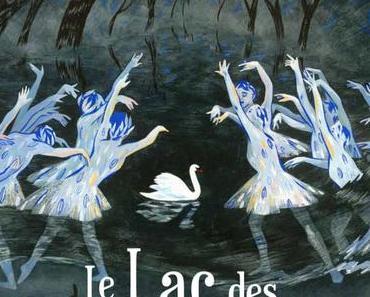 {Découverte} Le Lac des Cygnes, Pascale Maret & Alexandra Huard – @Bookscritics