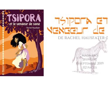 Tsipora et le vengeur de sang • Rachel Hausfater-Douïeb