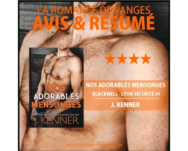 NOS ADORABLES MENSONGES – BLACKWELL-LYON SECURITE #1 – J.KENNER