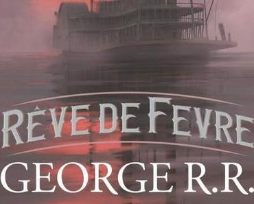 Rêve de Fevre de George R.R. Martin