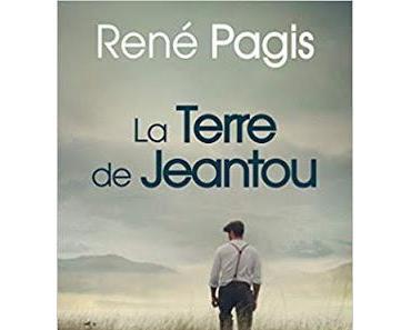 La terre de Jeantou - René Pagis