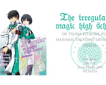 The irregular at magic high school : Enrôlement #2 • Tsuna Kitaumi, Fumino Hayashi, Tsutomu Sato et Kana Ishida