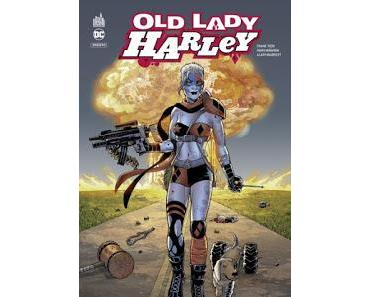 "OLD LADY HARLEY : LES AVENTURES DE LA ""VIEILLE"" HARLEY QUINN"