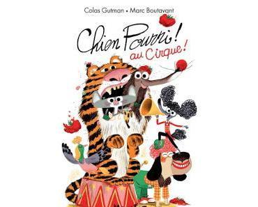 Chien Pourri au cirque de Colas Gutman et Marc Boutavant