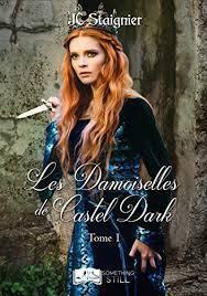 Les demoiselles de Castel dark : Le destin des cœurs perdus – JC Staignier
