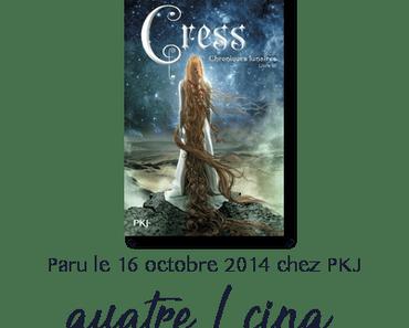 Chronique : Les chroniques lunaires, tome 3 : Cress – Marissa Meyer