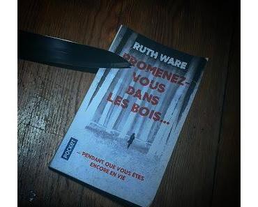 Promenez-vous dans les bois... pendant que vous êtes encore en vie de Ruth Ware