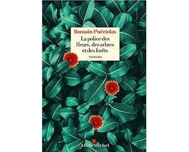 La police des fleurs, des arbres et des forêts, Romain Puértolas