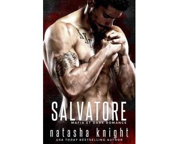 Natasha Knight / Les frères Benedetti, tome 1 : Salvatore