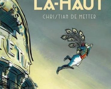 Au revoir là-haut. Pierre LEMAITRE et Christian DE METTER – 2015 (BD)