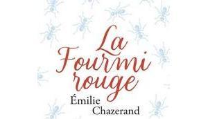 Emilie Chazerand fourmi rouge