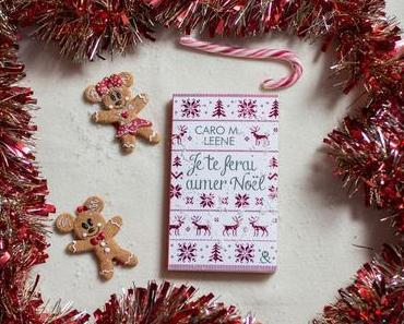 Je te ferais aimer Noël – Caro M. Leene