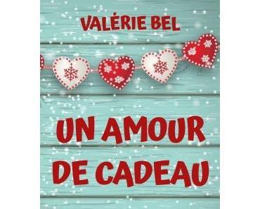 """""""Un amour de cadeau"""" de Valérie Bel"""