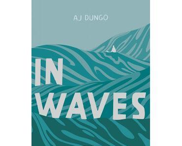 """LE PODCAST """"LE BULLEUR"""" PRÉSENTE : IN WAVES (DE AJ DUNGO)"""