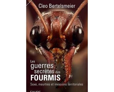 Les guerres secrètes des fourmis, Cleo Bertelsmeier