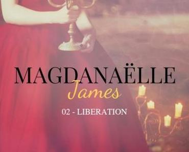 'Magdanaëlle James, tome 2 : Libération'de M.G. Groenwont