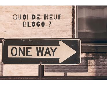 Quoi de neuf Blogo ? #2