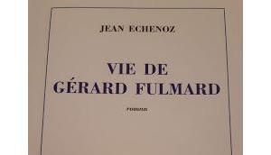Gérard Fulmard Jean Échenoz