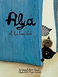 """Alya et les trois chats"" d'Amina Hachimi Alaoui et Maya Fidawi"