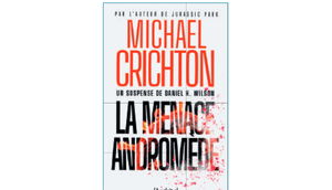 News Menace Andromède Michael Crichton Daniel Wilson (L'Archipel)