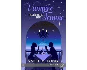 Andie M. Long / Agence matrimoniale surnaturelle, tome 1 : Vampire recherche une femme