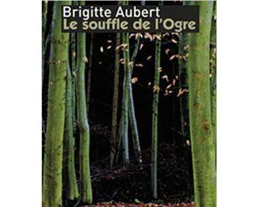 Le souffle de l'ogre de Brigitte Aubert