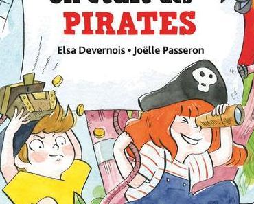 Et si on était des pirates ? - Elsa Devernois & Joëlle Passeron