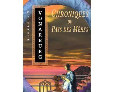 Chroniques du pays des Mères par Elisabeth Vonarburg