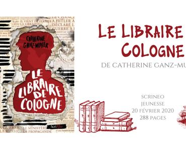 Le libraire de Cologne • Catherine Ganz-Muller
