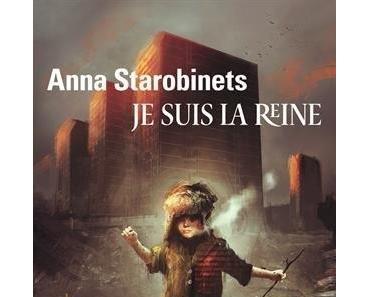 Je suis la Reine par Anna Starobinets