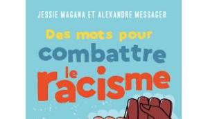 mots pour combattre racisme Jessie Magana Alexandre Messager