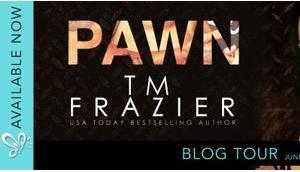 Blog Tour Pawn Duet T.M. Frazier