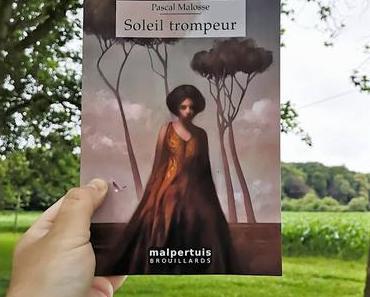 Soleil trompeur - Pascal Malosse