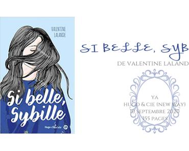 Si belle, Sybille • Valentine Lalande