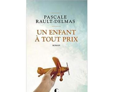 Un enfant à tout prix, Pascale Rault-Delmas