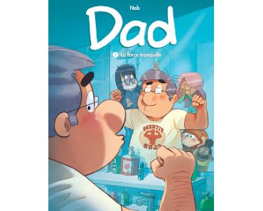 """""""Dad, tome 7 : la force tranquille"""" de Nob"""